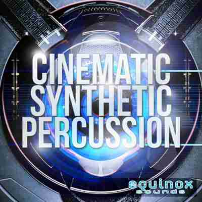 сэмплы cinematic - Equinox Sounds Cinematic Synthetic Percussion (WAV)